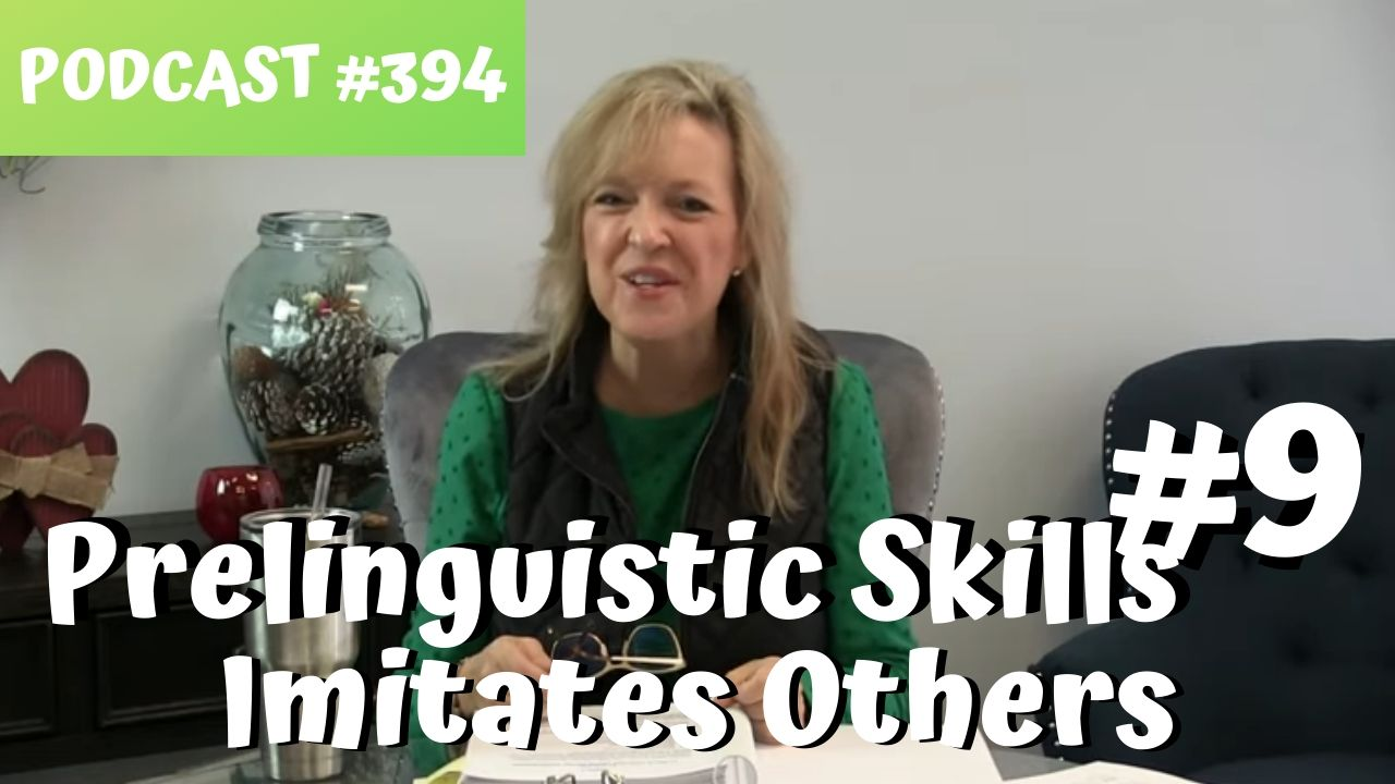 ASHA CEU Course #394 Prelinguistic Skill #9 Imitates Others