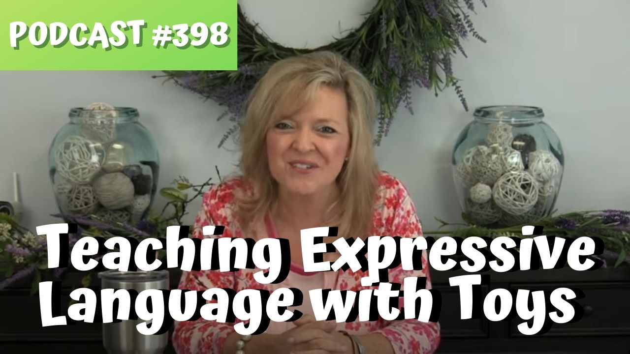 ASHA CEU Course #398 Teaching Expressive Language with Familiar Toys
