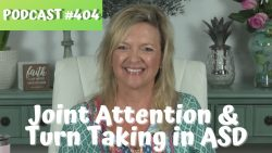 ASHA CEU Course #404 Joint Attention and Turn Taking in Very Young Children with Autism...The Autism Podcast Series