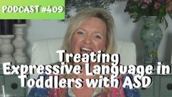 ASHA CEU Course #409 Treating Expressive Language in Toddlers and Preschoolers with ASD